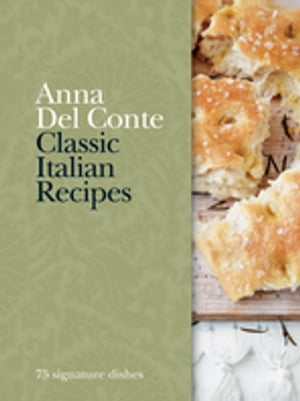 Classic Italian Recipes 75 signature dishes