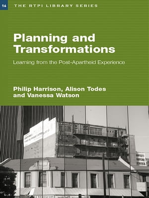 Planning and Transformation Learning from the Post-Apartheid Experience