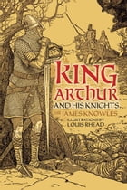 King Arthur and His Knights by Louis Rhead