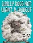 Wally Does Not Want a Haircut Cover Image