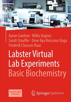 Labster Virtual Lab Experiments: Basic Biochemistry by Aaron Gardner