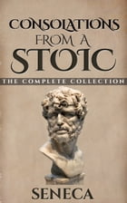 Consolations From A Stoic by Seneca