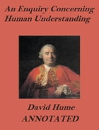 An Enquiry on Human Understanding (Annotated) by David Hume