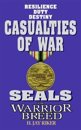 Book Seals the Warrior Breed: Casualties of War by H. Jay Riker