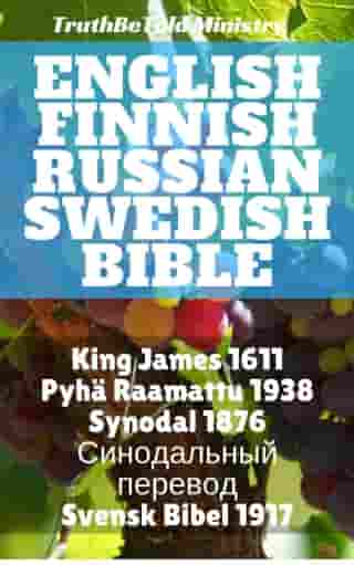 English Finnish Russian Swedish Bible: King James 1611 - Pyhä Raamattu 1938 - Синодольный Перевод 1876 - Svensk Bibel 1917