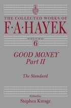 Good Money, Part 2: The Standard by F. A. Hayek