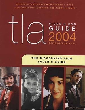 TLA Video & DVD Guide 2004 The Discerning Film Lover's Guide