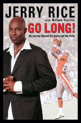 Book Go Long!: Maximizing the Drive Within by Jerry Rice