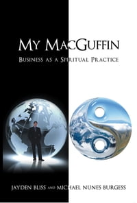 My MacGuffin: Business as a Spiritual Practice