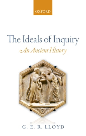 The Ideals of Inquiry An Ancient History