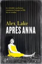 Après Anna by Alex Lake
