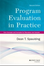 Program Evaluation in Practice, Enhanced Edition: Core Concepts and Examples for Discussion and…
