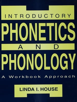 Introductory Phonetics and Phonology A Workbook Approach