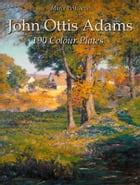 John Ottis Adams: 190 Colour Plates by Maria Peitcheva