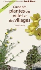 Guide des plantes des villes et villages by Editions Belin