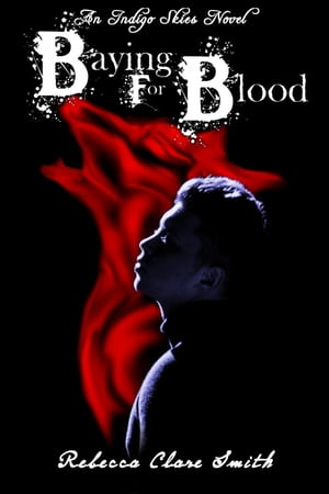 Baying For Blood: Indigo Skies, #2