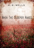 When The Sleeper Wakes by H G Wells