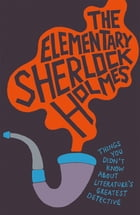 The Elementary Sherlock Holmes by Portico