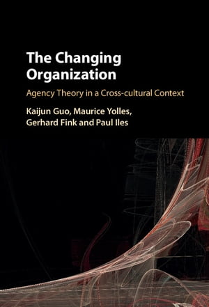 The Changing Organization Agency Theory in a Cross-Cultural Context
