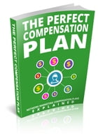 The Perfect Compensation Plan by Anonymous