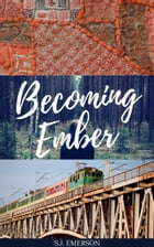 Becoming Ember by S.J. Emerson