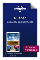 Québec - Saguenay-Lac-Saint-Jean by Lonely Planet