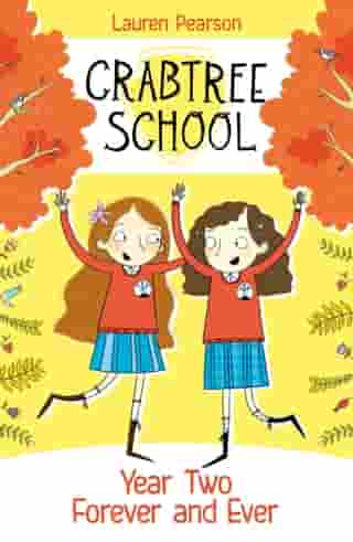 Crabtree School 1: Year Two Forever and Ever by Lauren Pearson