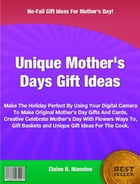 Unique Mother's Days Gift Ideas by Elaine R. Mannino