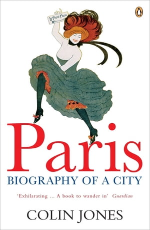 Paris Biography of a City