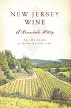 New Jersey Wine: A Remarkable History by Sal Westrich