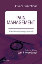 Pain Management: A Multidisciplinary Approach, 1e (Clinics Collections), E-Book by Joel J. Heidelbaugh, MD
