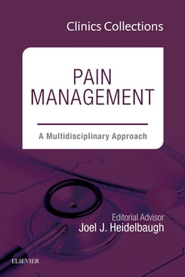 Book Pain Management: A Multidisciplinary Approach, 1e (Clinics Collections), E-Book by Joel J. Heidelbaugh, MD