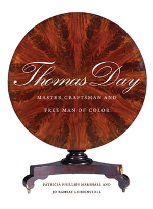 Thomas Day Master Craftsman and Free Man of Color