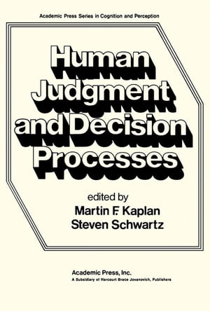 Human Judgement and Decision Processes