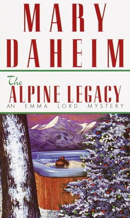 Book The Alpine Legacy: An Emma Lord Mystery by Mary Daheim