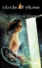 Circle of Three #11: The House of Winter by Isobel Bird