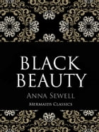 Black Beauty: An Original Classic by Anna Sewell