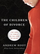The Children of Divorce (Youth, Family, and Culture): The Loss of Family as the Loss of Being