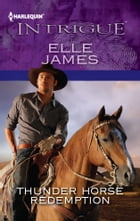 Thunder Horse Redemption by Elle James