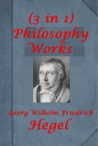 Complete Philosophy Works by Georg Wilhelm Friedrich Hegel