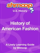 Shmoop US History Guide: History of American Fashion by Shmoop
