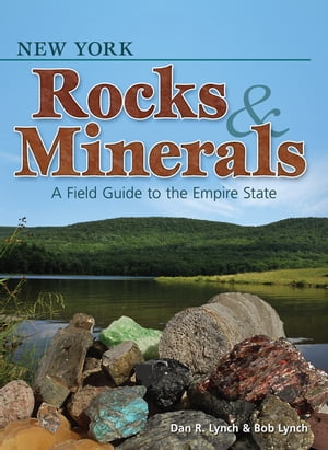 New York Rocks & Minerals A Field Guide to the Empire State