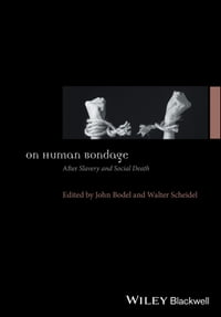 On Human Bondage: AfterSlavery and Social Death