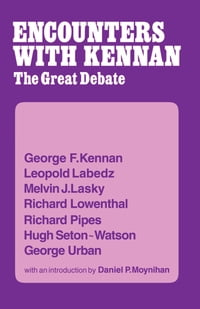 Encounter with Kennan: The Great Debate