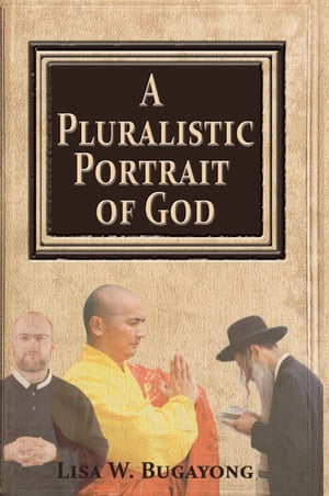 A Pluralistic Portrait of God by Lisa Bugayong