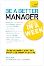 Be a Better Manager in a Week: Teach Yourself