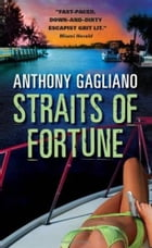 Straits of Fortune by Anthony Gagliano