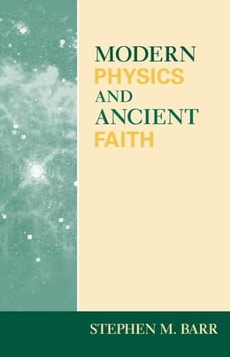 Book Modern Physics and Ancient Faith by Barr, Stephen M.