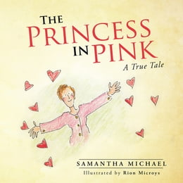 Book The Princess in Pink: A True Tale by Samantha Michael