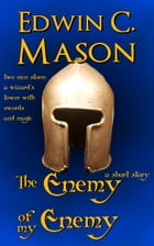 The Enemy of My Enemy by Edwin C. Mason